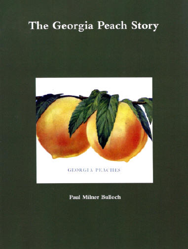 The Georgia Peach Story by Paul Milner Bulloch