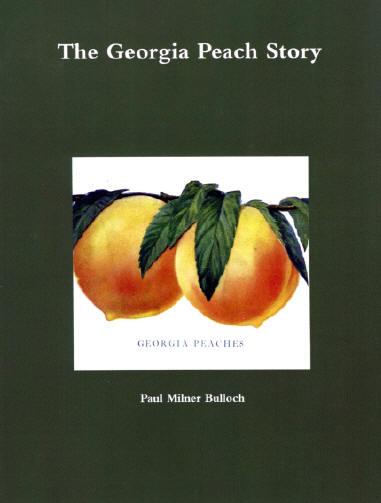 The Georgia Peach Story by Paul Milner Bulloch